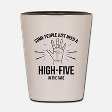 Some People Just Need A High-Five Shot Glass