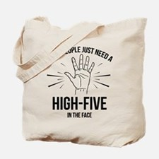 Some People Just Need A High-Five Tote Bag
