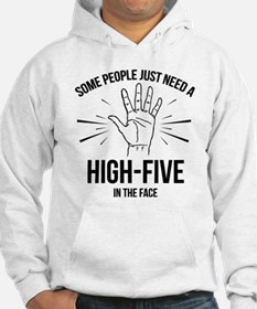 Some People Just Need A High-Five Hoodie