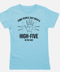 Some People Just Need A High-Five Girl's Tee