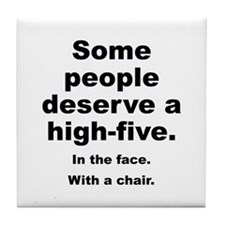 Some People Deserve A High-Five Tile Coaster