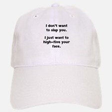 I Don't Wan't To Slap You Baseball Baseball Cap