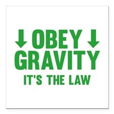 """Obey Gravity. It's The Law. Square Car Magnet 3"""" x"""