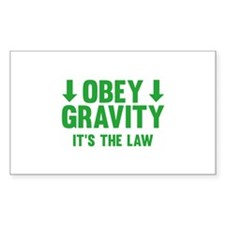 Obey Gravity. It's The Law. Decal