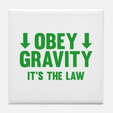 Obey Gravity. It's The Law. Tile Coaster
