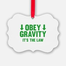 Obey Gravity. It's The Law. Ornament