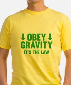 Obey Gravity. It's The Law. T