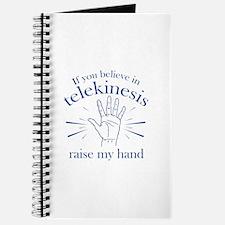 If You Believe In Telekinesis Raise My Hand Journa