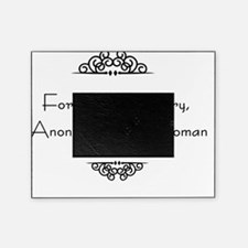 For most of history, Anonymous was a Picture Frame