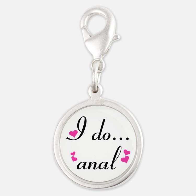 I Do... Anal Charms