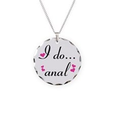I Do... Anal Necklace Circle Charm