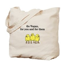Go Vegan, for you and for them Tote Bag