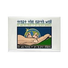 Treat the Earth Well Rectangle Magnet