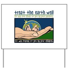 Treat the Earth Well Yard Sign