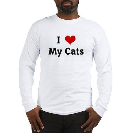 I Love My Cats Long Sleeve T-Shirt