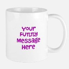 Four Line Dark Pink Message Mugs