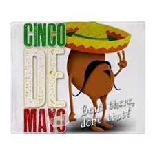 Cinco De Mayo - Bean there, done that! Throw Blank