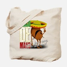 Cinco De Mayo - Bean there, done that! Tote Bag