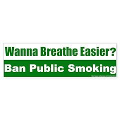 Bumper Sticker: Wanna Breathe Easier? Ban Public S