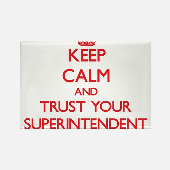 Keep Calm and trust your Superintendent Magnets