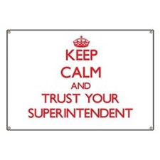 Keep Calm and trust your Superintendent Banner