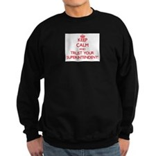 Keep Calm and trust your Superintendent Sweatshirt