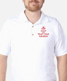 Keep Calm and trust your Surgeon Golf Shirt