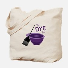 To Dye For Tote Bag