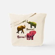 Laugh! Dance! Love! Tote Bag