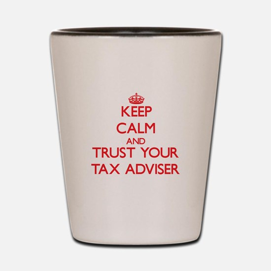Keep Calm and trust your Tax Adviser Shot Glass