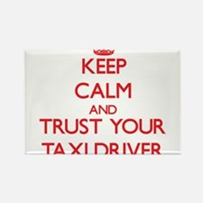 Keep Calm and trust your Taxi Driver Magnets
