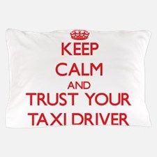 Keep Calm and trust your Taxi Driver Pillow Case