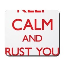 Keep Calm and trust your Technical Writer Mousepad