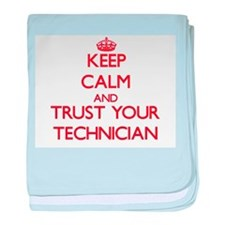 Keep Calm and trust your Technician baby blanket