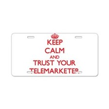 Keep Calm and trust your Telemarketer Aluminum Lic