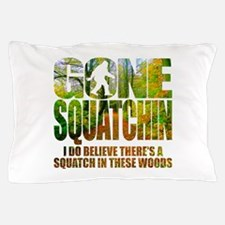 Gone Squatchin *Wooded Path Edition* Pillow Case