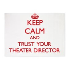 Keep Calm and trust your Theater Director 5'x7'Are