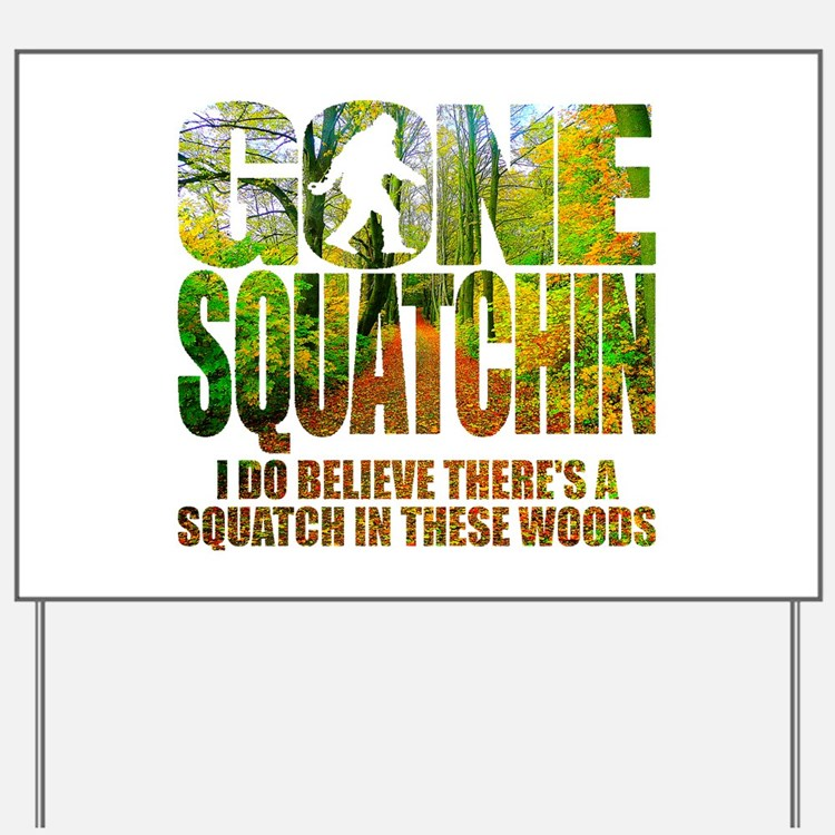 Gone Squatchin *Wooded Path Edition* Yard Sign