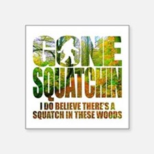 Gone Squatchin *Wooded Path Edition* Sticker