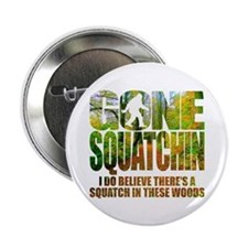 "Gone Squatchin *Wooded Path Edition* 2.25"" Button"
