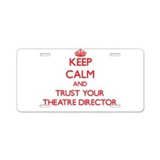 Keep Calm and trust your Theatre Director Aluminum