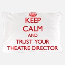 Keep Calm and trust your Theatre Director Pillow C