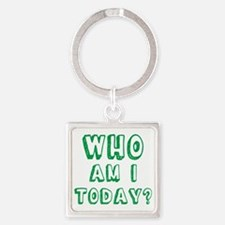 Who am I today - bananaharvest Square Keychain