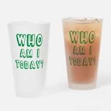 Who am I today - bananaharvest Drinking Glass