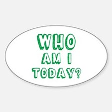 Who am I today - bananaharvest Decal