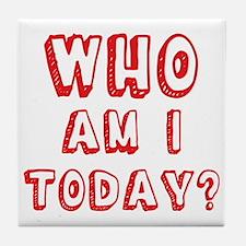 Who am I today - bananaharvest Tile Coaster