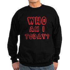 Who am I today - bananaharvest Sweatshirt