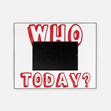 Who am I today - bananaharvest Picture Frame