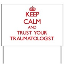 Keep Calm and trust your Traumatologist Yard Sign