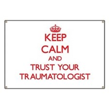 Keep Calm and trust your Traumatologist Banner